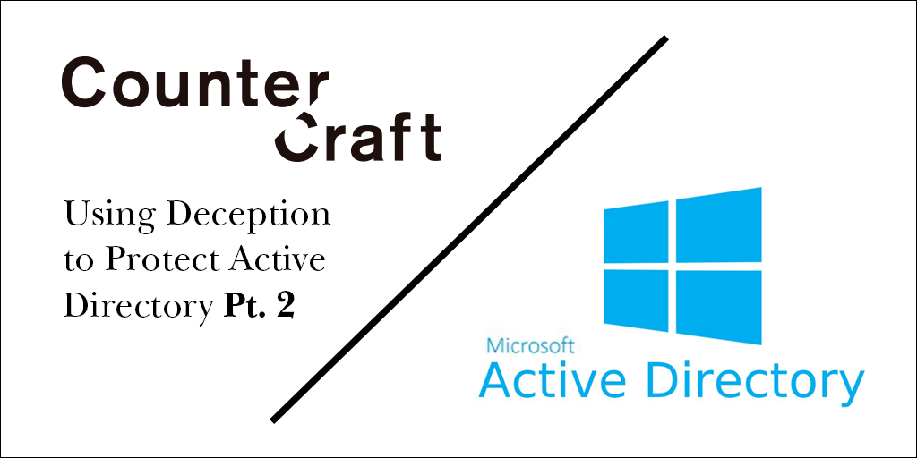 Using Deception to Protect Active Directory