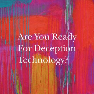 Are you ready for deception?